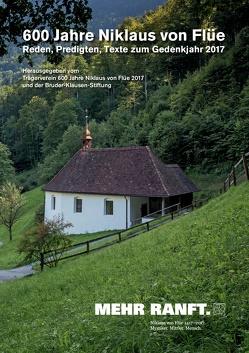 600 Jahre Niklaus von Flüe von Trägerverein 600 Jahre Niklaus von Flüe,  Bruder-Klausen-Stiftung