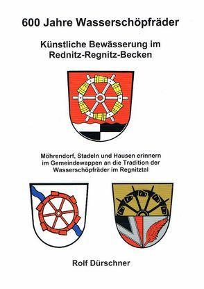 600 Jahre Wasserschöpfräder von Dürschner,  Rolf