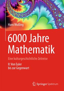 6000 Jahre Mathematik von Alten,  Heinz-Wilhelm, Wesemüller-Kock,  Heiko, Wußing,  Hans