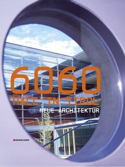 6060 Hall in Tirol – Neue Architektur