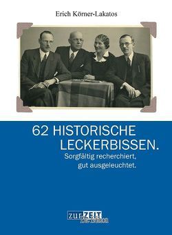 62 Historische Leckerbissen von Körner-Lakatos,  Erich