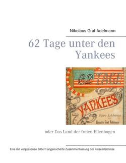 62 Tage unter den Yankees von Adelmann,  Nikolaus Graf