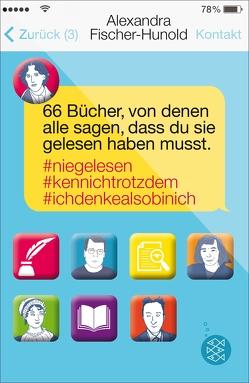 66 Bücher, von denen alle sagen, dass du sie gelesen haben musst #Niegelesen #Kennichtrotzdem #Ichdenkealsobinich von Fischer-Hunold,  Alexandra