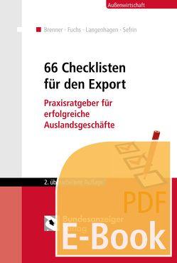 66 Checklisten für den Export (E-Book) von Brenner,  Hatto, Fuchs,  Burkhart, Gailler,  Stefanie, Sefrin,  Matthias