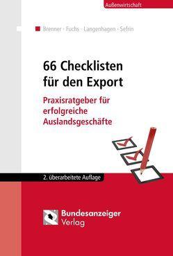 66 Checklisten für den Export von Brenner,  Hatto, Fuchs,  Burkhart, Gailler,  Stefanie, Sefrin,  Matthias
