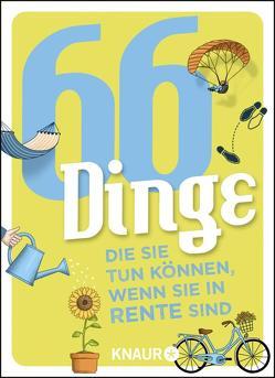 66 Dinge, die Sie tun können, wenn Sie in Rente sind von Heinemann,  Ilka, Schweida,  Denise