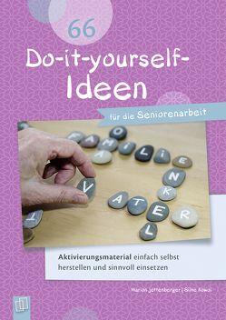 66 Do-it-yourself-Ideen für die Seniorenarbeit von Jettenberger,  Marion, Kowol,  Silke