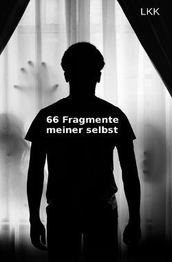 66 Fragmente meiner Selbst von Konert,  Leon Karl