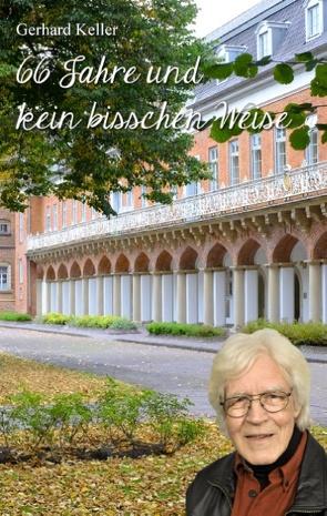 66 Jahre und kein bisschen weise von Keller,  Gerhard