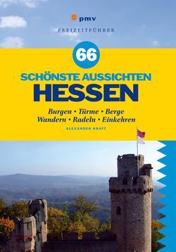 66 schönste Aussichten Hessen von Kraft,  Alexander