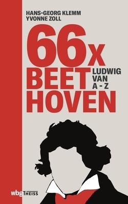 66 x Beethoven von Klemm,  Hans-Georg, Zoll,  Yvonne