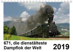 671, die dienstältesten Dampflok der Welt (Tischkalender 2019 DIN A5 quer) von Reschinger,  H.P.