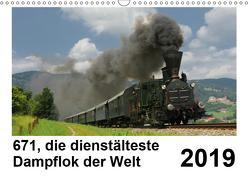 671, die dienstältesten Dampflok der Welt (Wandkalender 2019 DIN A3 quer) von Reschinger,  H.P.