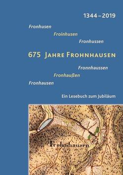 675 Jahre Frohnhausen. Ein Lesebuch zum Jubiläum von Hausknecht,  Christian, Heinz,  Manfred