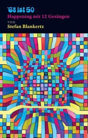 68 ist 50 von Blankertz,  Stefan