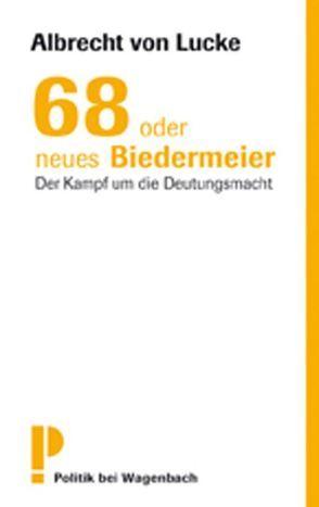 68 oder neues Biedermeier von Lucke,  Albrecht von