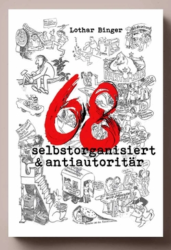 68 selbstorganisiert & antiautoritär von Binger,  Lothar