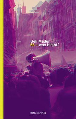 68 – was bleibt? von Mäder,  Ueli