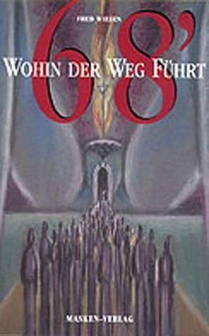 '68 – Wohin der Weg führt von Wiesen,  Fred