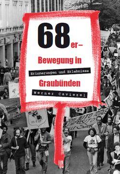 68er-Bewegung in Graubünden von Caviezel,  Werner