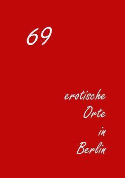 69 erotische Orte in Berlin von Engelhardt,  Dirk