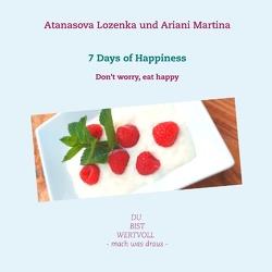 7 Days of Happiness von Lozenka,  Atanasova, Martina,  Ariani