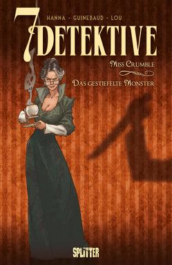 7 Detektive: Miss Crumble – das gestiefelte Monster von Guinebaud,  Sylvain, Hanna,  Herik