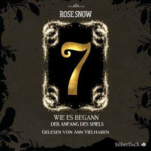 7 – Die Bücher des Spiels 0: Wie es begann – Der Anfang des Spiels von Snow,  Rose, Vielhaben,  Ann