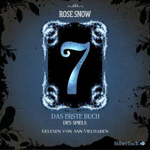7 – Die Bücher des Spiels 1: Das erste Buch des Spiels von Snow,  Rose, Vielhaben,  Ann