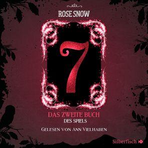 7 – Die Bücher des Spiels 2: Das zweite Buch des Spiels von Snow,  Rose, Vielhaben,  Ann