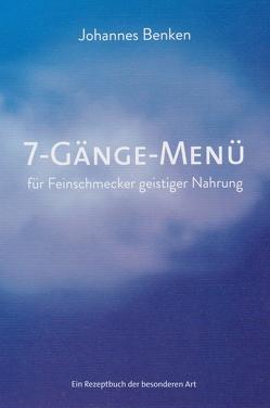7-Gänge-Menü für Feinschmecker geistiger Nahrung von Benken,  Johannes