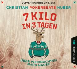 7 Kilo in 3 Tagen von Huber,  Christian Pokerbeats, Rohrbeck,  Oliver