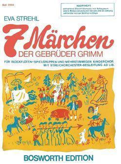 7 Märchen der Gebrüder Grimm von Bosworth Music, Strehl,  Eva