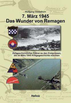 7. März 1945 Das Wunder von Remagen von Gückelhorn,  Wolfgang