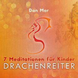 7 Meditationen für Kinder von Mor,  Dan
