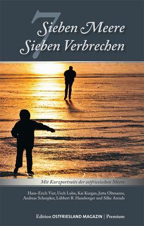 7 Meere – 7 Verbrechen von Arends,  Silke, Ostfriesland Verlag