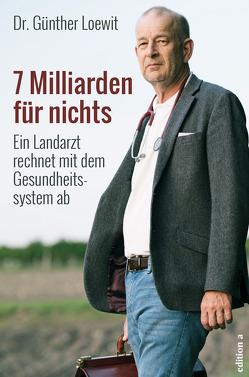 7 Milliarden für nichts von Loewit,  Günther