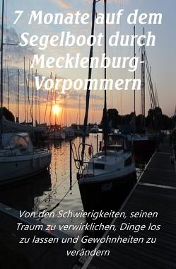 7 Monate auf dem Segelboot durch Mecklenburg-Vorpommern von Bruder,  Dunja