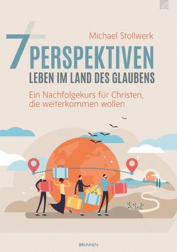 7 Perspektiven – Leben im Land des Glaubens von Stollwerk,  Michael