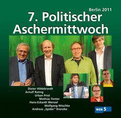 """7. Politischer Aschermittwoch von Hildebrandt,  Dieter, Krenzke,  Andreas """"Spider"""", Nitschke,  Wolfgang, Priol,  Urban, Rating,  Arnulf, Tretter,  Mathias, Wenzel,  Hans-Eckardt"""