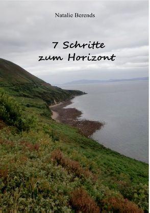 7 Schritte zum Horizont von Berends,  Natalie