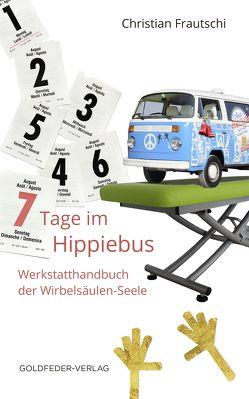 7 Tage im Hippie-Bus von Frautschi,  Christian