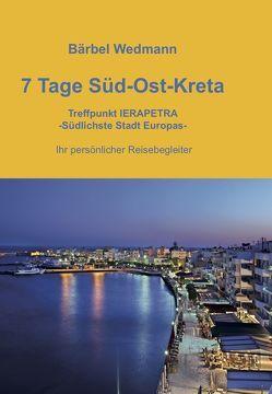 7 Tage Süd-Ost-Kreta von Wedmann,  Bärbel