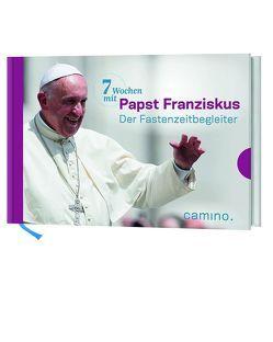 7 Wochen mit Papst Franziskus von Papst Franziskus, von Kempis,  Stefan