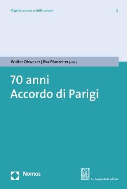 70 anni Accordo di Parigi von Obwexer,  Walter, Pfanzelter,  Eva