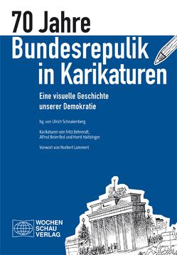 70 Jahre Bundesrepublik in Karikaturen von Schnakenberg,  Ulrich