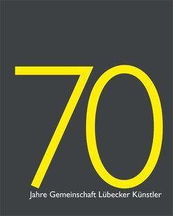 70 Jahre Gemeinschaft Lübecker Künstler