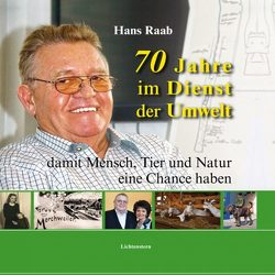 70 Jahre im Dienst der Umwelt von Raab,  Hans, Schmitt-Gramsch,  Gertrud, Voltmer,  Manfred, Voltmer,  Sebastian