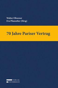 70 Jahre Pariser Vertrag von Obwexer,  Walter, Pfanzelter,  Eva