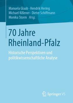 70 Jahre Rheinland-Pfalz von Glaab,  Manuela, Hering,  Hendrik, Kissener,  Michael, Schiffmann,  Dieter, Storm,  Monika